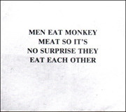 MEN EAT MONKEY MEAT SO IT'S NO SURPRISE THEY EAT EACH OTHER
