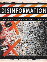 Disinformation : The Manufacture of Consent