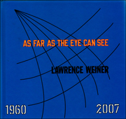 Lawrence Weiner : As Far as the Eye Can See