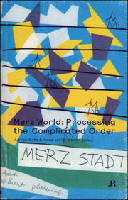 Merz World : Processing the Complicated Order