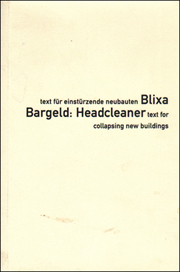 Blixa Bargeld : Headcleaner, Text for Collapsing New Buildings