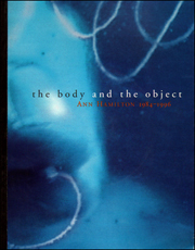 The Body and the Object : Ann Hamilton, 1984 - 1996