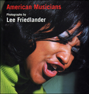 American Musicians : Photographs by Lee Friedlander