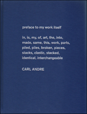 Carl Andre : Sculpture as Place, 1958 - 2010