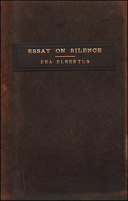 The Essay on Silence by Fra Elbertus