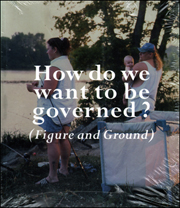 How do we want to be governed? (Figure and Ground)