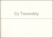 Cy Twombly : An Exhibition of Paintings