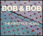 Bob & Bob : The First Five Years, 1975 - 1980