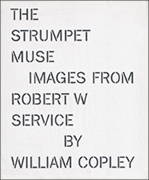 The Strumpet Muse : Images from Robert W Service
