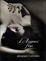 L'Amour Fou : Photography & Surrealism