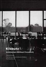 Kibbutz : Architecture Without Precedents / The Israeli Pavilion / The 12th International Architecture Exhibition / The Venice Biennial