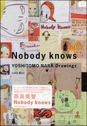 Nobody Knows : Yoshitomo Nara Drawings