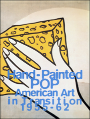 Hand-Painted Pop : American Art in Transition, 1955 - 62