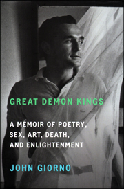 Great Demon Kings : A Memoir of Poetry, Sex, Art, Death, and Enlightenment