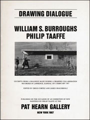 Drawing Dialogue : William S. Burroughs / Philip Taaffe, Excerpts from a Dialogue Made During a Drawing Collaboration Recorded in Lawrence, Kansas, on 1 February 1987
