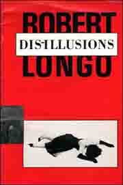 Robert Longo : Dis-Illusions