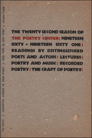 The Twenty Second Season of The Poetry Center : Nineteen Sixty - Nineteen Sixty One : Readings By Distinguished Poets and Actors : Lectures : Poetry and Music : Recorded Poetry : The Craft of Poetry