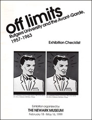 Off Limits : Rutgers University and the Avant-Garde, 1957 - 1963, Exhibition Checklist