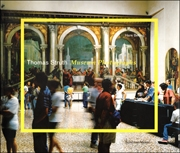 Thomas Struth : Museum Photographs