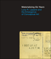 Materializing Six Years : Lucy R. Lippard and the Emergence of Conceptual Art