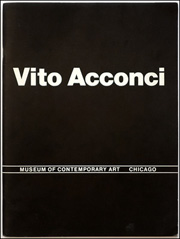 Vito Acconci, A Retrospective : 1969 to 1980