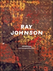 Ray Johnson : Correspondences
