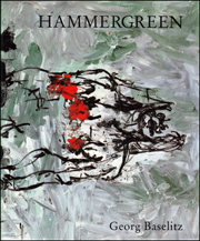 Hammergreen : New Paintings by Georg Baselitz
