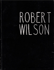 Robert Wilson : From a Theater of Images