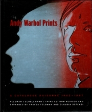 Andy Warhol Prints : A Catalogue Raisonné 1962 - 1987