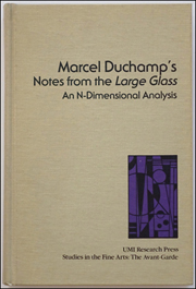 Marcel Duchamp's Notes from the Large Glass : An N-Dimensional Analysis
