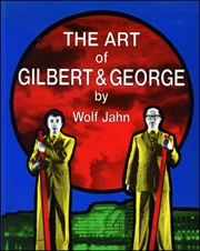 The Art of Gilbert & George, or an Aesthetic of Existence