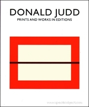 Donald Judd : Prints and Works in Edition