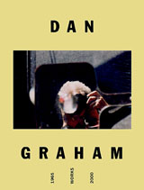 Dan Graham : Works 1965 - 2000