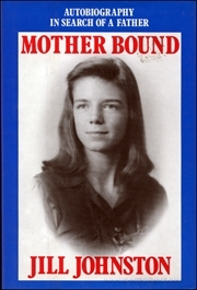 Mother Bound : Autobiography In Search of a Father