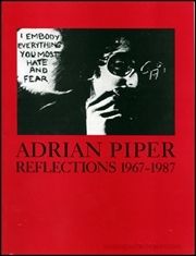 Adrian Piper : Reflections 1967 - 1987