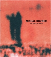 Michal Rovner : The Space Between