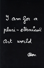 I Am For a Pluri-Ethnical Art World