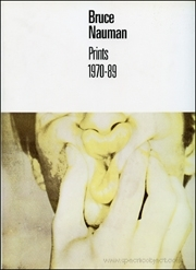 Bruce Nauman : Prints 1970 - 89, A Catalogue Raisonné