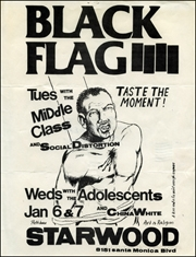 [Black Flag at the Starwood / Taste the Moment! / Art is Religion / A Kiss and a Fix Aren't Enough Anymore / Jan 6 & 7]