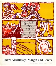 Pierre Alechinsky : Margin and Center