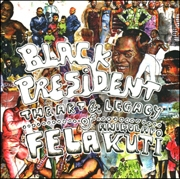 Black President : The Art and Legacy of Fela Anikulapo - Kuti
