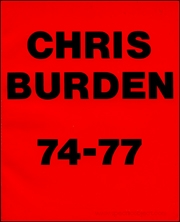 Chris Burden 74 - 77