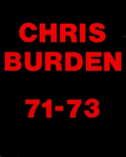 Chris Burden 71 - 73