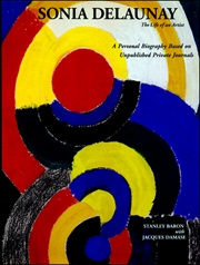 Sonia Delaunay : The Life of an Artist