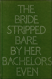 The Bride Stripped Bare by Her Bachelors, Even : A Typographic Version by Richard Hamilton of Marcel Duchamp's Green Box