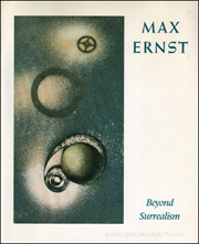Max Ernst : Beyond Surrealism, A Retrospective of the Artist's Books and Prints