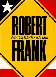 Robert Frank : New York to Nova Scotia