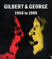 Gilbert & George : 1968 to 1980