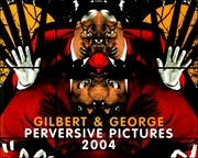 Gilbert & George : Perversive Pictures, 2004