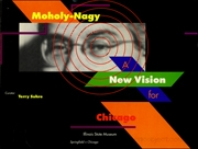 Moholy-Nagy : A New Vision for Chicago